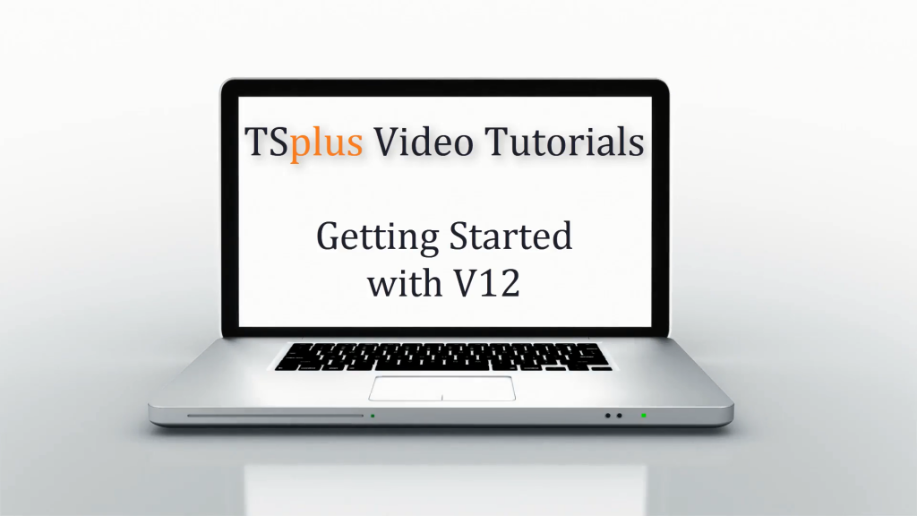Video getting started TSplusv12 screenshot